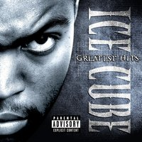 Ice Cube's Greatest Hits — Ice Cube, Westside Connection
