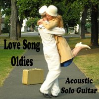 Love Song Oldies: Acoustic Solo Guitar — The O'Neill Brothers Group