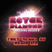 They Wanna Be Remix EP — Royce Diamond