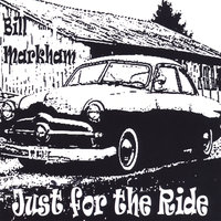 Just for the Ride — Bill Markham