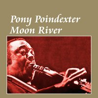 Moon River — Pony Poindexter
