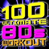 100 Ultimate 80s Workout! — The Workout Heroes
