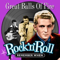 Great Balls of Fire (Rock 'N' Roll) Remember When — сборник