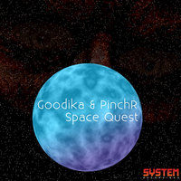 Space Quest — Pinch R, Goodika & Pinch R, Goodika