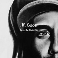 Keep The Quiet Out — JP Cooper