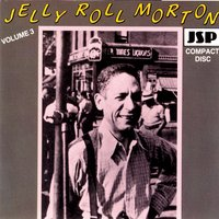 Jelly Roll Morton - Vol. III — Jelly-Roll Morton & His Red Hot Peppers