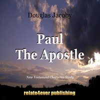 Paul (New Testament Character Study) — Douglas Jacoby