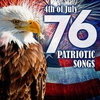 76 Patriotic Songs: 4th of July & Memorial Day — сборник