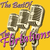 The Best Of The Flirtations — The Flirtations