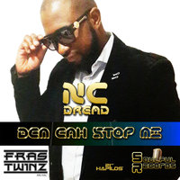 Dem Cah Stop Me - Single — NC Dread