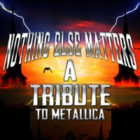 Nothing Else Matters - A Tribute to Metallica — сборник