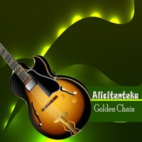 Alicitenteka — Golden Chain