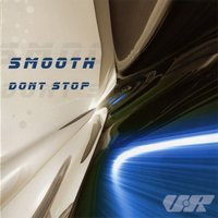 Don't Stop — Smooth