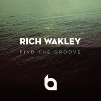 Find the Groove — Joe Burns, Rich Wakley
