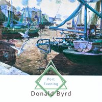 Port Evening — Donald Byrd