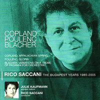 Copland: Appalachian Spring - Poulenc: Gloria - Blacher: Variations on a Theme of Paganini for Orchestra — Budapest Philharmonic Orchestra, Rico Saccani, Julie Kaufmann, Аарон Копленд, Франсис Пуленк