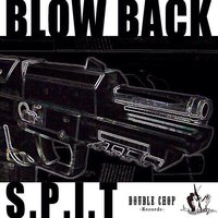 Blow Back - Single — Spit