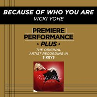 Because Of Who You Are (Premiere Performance Plus Track) — Vicki Yohe