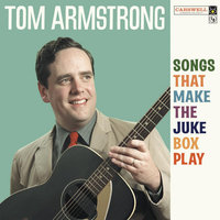 Songs That Make the Jukebox Play — Tom Armstrong