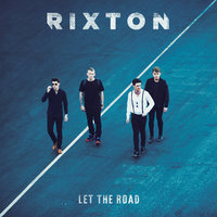 Let The Road — Rixton