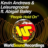 People Hold On — Abigail Bailey, Kevin Andrews, Leisuregroove