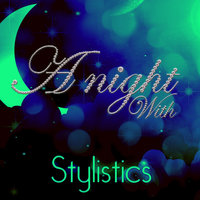 A Night With Stylistics — The Stylistics