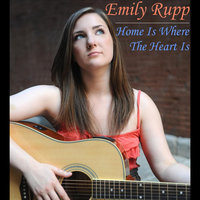 Home Is Where the Heart Is — Emily Rupp
