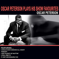 Oscar Peterson Plays His Show Favourites — Oscar Peterson