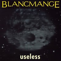 Useless — Blancmange