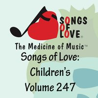 Songs of Love: Children's, Vol. 247 — сборник