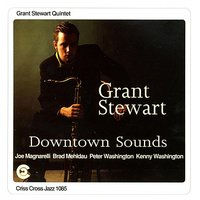 Downtown Sounds — Brad Mehldau, Peter Washington, Kenny Washington, Joe Magnarelli, Grant Stewart Quintet