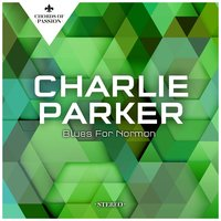 Blues for Norman — Charlie Parker
