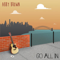 Go All In — Abby Brown