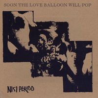 Soon the Love Balloon Will Pop — Nisi Period