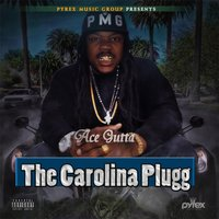 The Carolina Plugg — Ace Gutta