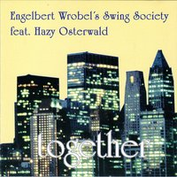 Together — Hazy Osterwald, Engelbert Wrobel's Swing Society
