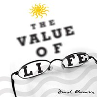 The Value Of Life — Daniel Alexander, Jubing Kristianto