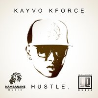 Hustle — Kayvo Kforce