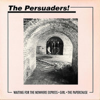 Waiting For The Nowhere Express — The Persuaders