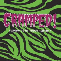 Cramped! A Tribute to the Cramps, Vol. 1 — сборник