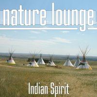 Indian Spirit — Nature Lounge Club