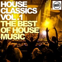House Classics Vol. 1 - The Best of House Music — сборник