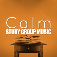 Calm Study Group Music — Studying Music Group, Study Music, Studying Music and Study Music, Studying Music Group|Study Music|Studying Music and Study Music