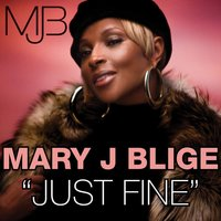 Just Fine Remix — Mary J. Blige