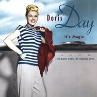 It's Magic, Doris Day:  Her Early Years at Warner Bros. — Doris Day
