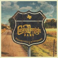 Backroads & Moonshine — Casey Daniels Band