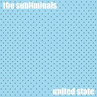 United State — The Subliminals