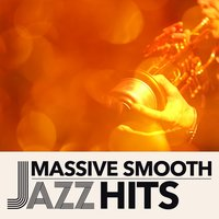Massive Smooth Jazz Hits — Smooth Jazz Band