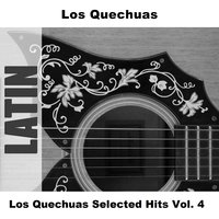 Los Quechuas Selected Hits Vol. 4 — Los Quechuas