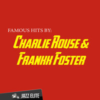 Famous Hits by Charlie Rouse & Frankk Foster — Charlie Rouse, Frankk Foster